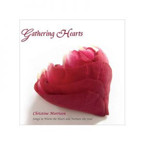 Gathering Hearts CD by Christine Morrison