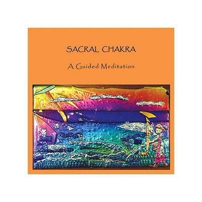 Sacral Chakra : A Guided Meditation