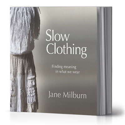 Slow Clothing by Jane Milburn