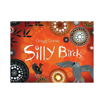 Silly Birds Author: Gregg Dreise