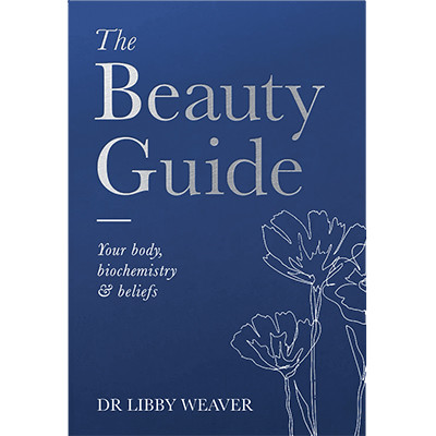The Beauty Guidebook by Dr Libby Weaver