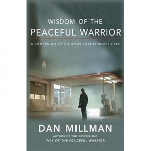 Wisdom Of The Peaceful Warrior