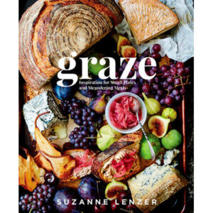 Graze Inspiration for Small Plates and Meandering Meals