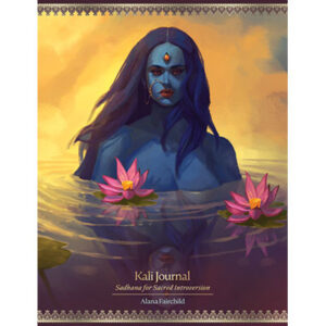 Kali Journal Sadhana For Sacred Introversion