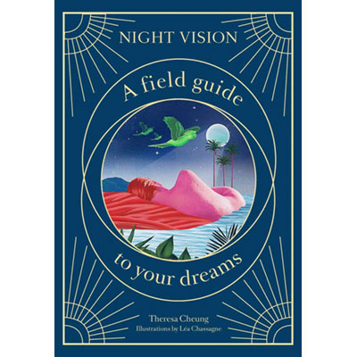 Night Vision A Field Guide to Your Dreams